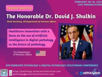 Dr. David J Shulkin_Keynote Presentation at the 6th Emirates Pathology and Digital Pathology Conference
