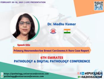 Dr. Madhu Kumar_6thEmirates Pathology & Digital Pathology Conference