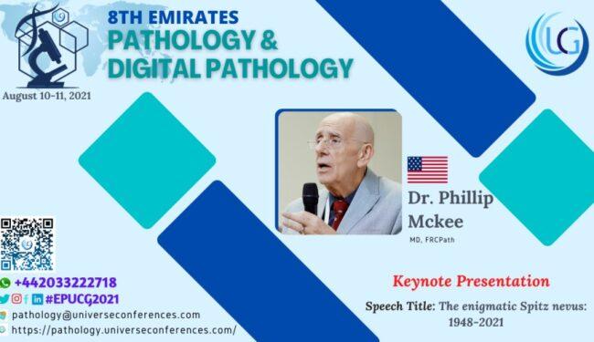 Dr. Phillip Mckee_Keynote Presentation at the 8th Emirates Pathology & Digital Pathology, August 10-11, 2021