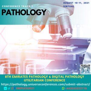 Track 1 Pathology_8th Emirates Pathology & Digital Pathology Conference on August 10-11, 2021, Online