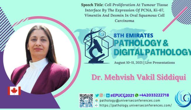 Dr. Mehvish Siddiqui_Presentation at the 8th Emirates Pathology & Digital Pathology, August 10-11, 2021