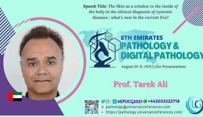 Prof. Tarek Ali_Presentation at the 8th Emirates Pathology & Digital Pathology, August 10-11, 2021