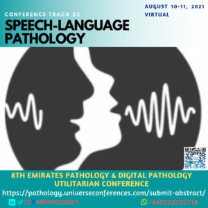 Track 35 Speech-LanguagePathology_8th Emirates Pathology & Digital Pathology Conference on August 10-11, 2021, Online