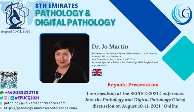 Dr. Jo Martin_Keynote Presentation at the 8th Emirates Pathology & Digital Pathology, August 10-11, 2021