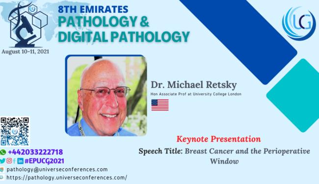 Dr. Michael Retsky_Keynote Presentation at the 8th Emirates Pathology & Digital Pathology, August 10-11, 2021