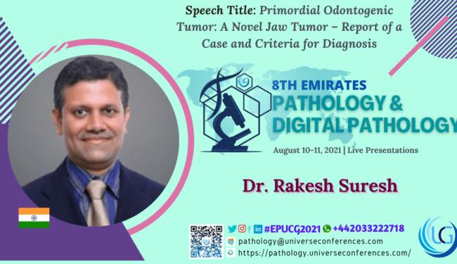 Dr. Rakesh Suresh presenting at the 8th Emirates Pathology & Digital Pathology on August 10-11, 2021_2