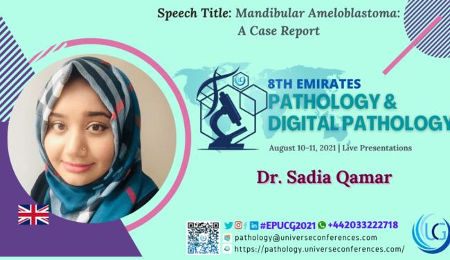 Dr. Sadia Qamar_8th Emirates Pathology & Digital Pathology Conference, August 10-11, 2021