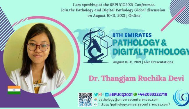 Dr. Thangjam Ruchika Devi_Presentation at the 8th Emirates Pathology & Digital Pathology, August 10-11, 2021