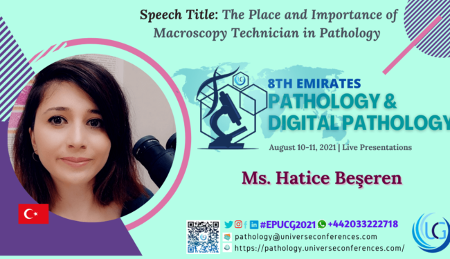 Ms. Hatice Beşeren_Presentation at the 8th Emirates Pathology & Digital Pathology, August 10-11, 2021