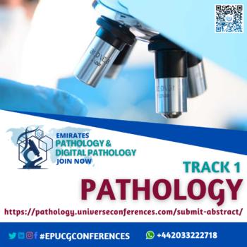 Track 1 Pathology_Emirates Pathology & Digital Pathology Conference