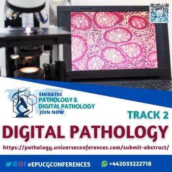 Track 2 Digital Pathology_Emirates Pathology & Digital Pathology Conference